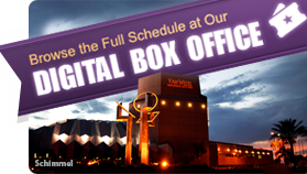 Browse the Full Schedule at Our Digital Box Office